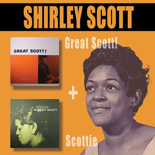 Great Scott! + Scottie by Shirley Scott