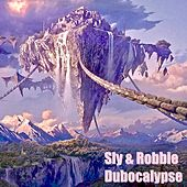 Dubocalypse by Sly and Robbie