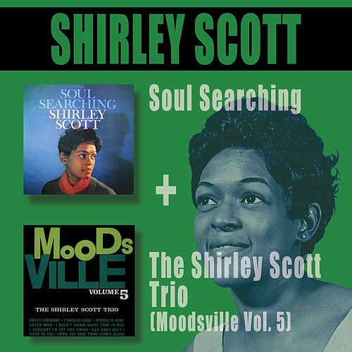 Soul Searching + the Shirley Scott Trio (Moodsville Vol. 5) by Shirley Scott
