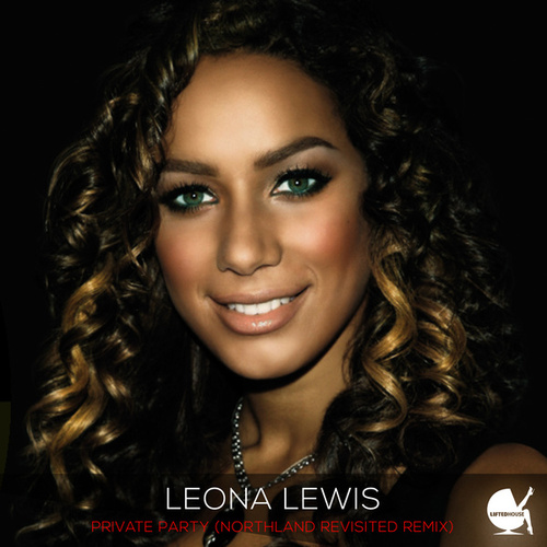 Private Party (Northland Revisited Mix) von Leona Lewis