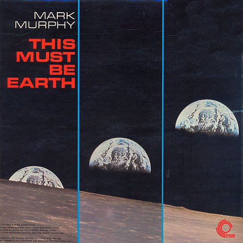 This Must Be Earth by Mark Murphy