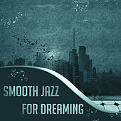 Play & Download Smooth Jazz for Dreaming – Sleep Well with Jazz Music, Soft Piano Note, Instrumental Sounds by Soft Jazz | Napster