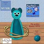 Play & Download Spielen mit Musik - Die großen Kinder HITS - Auch zum Mitsingen by Various Artists | Napster