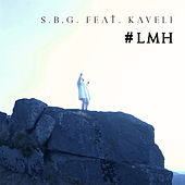 #LMH (feat. Kaveli) by Sbg