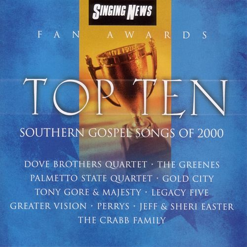 Play & Download Singing News Fan Awards: Top Ten Southern Gospel Songs of 2000 by Various Artists | Napster