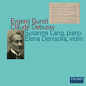 Gunst & Debussy: Works for Violin & Piano by Various Artists