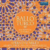 Ballo turco: From Venice to Istanbul von Various Artists