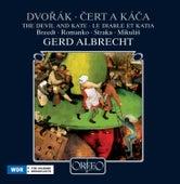 Dvořák: Čert a Káča (The Devil and Kate) Die Teufelskäthe by Various Artists