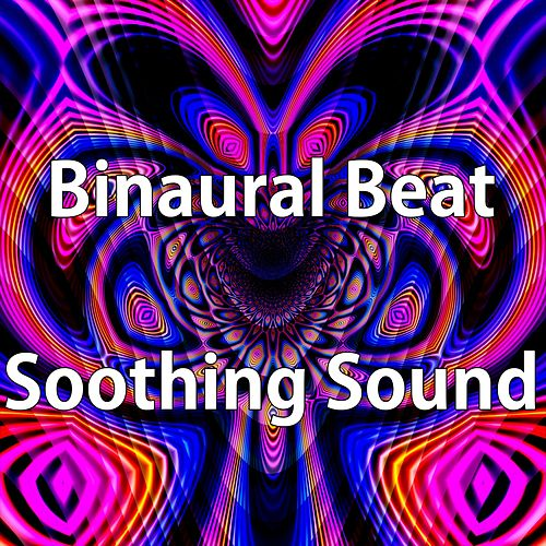 Play & Download Binaural Beat Soothing Sound by Binaural Beats Brainwave Entrainment | Napster