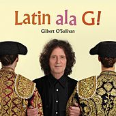 Latin ala G! by Gilbert O'Sullivan