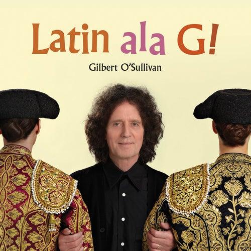 Latin ala G! by Gilbert O'Sullivan