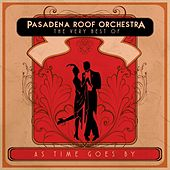 As Time Goes By: The Very Best of the Pasadena Roof Orchestra by The Pasadena Roof Orchestra