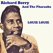 Louie Louie by Richard Berry