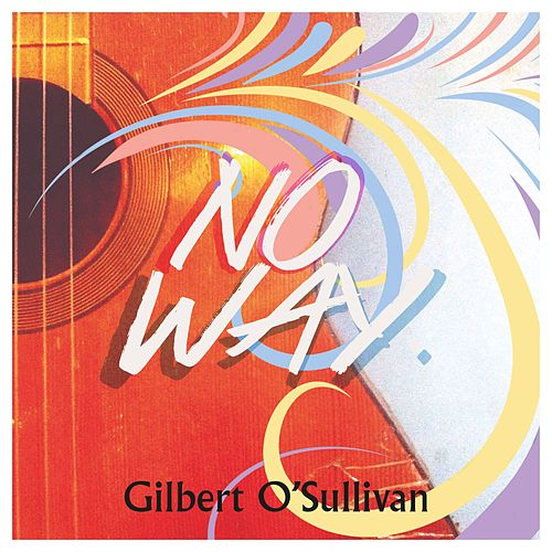 No Way (Remix) by Gilbert O'Sullivan