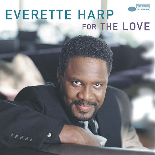 Play & Download For The Love by Everette Harp | Napster