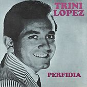 Perfidia by Trini Lopez