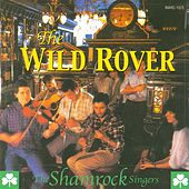 Play & Download The Wild Rover by The Shamrock Singers | Napster