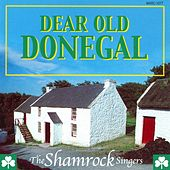 Dear Old Donegal by The Shamrock Singers