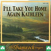 Play & Download I'll Take You Home Again Kathleen by The Shamrock Singers | Napster