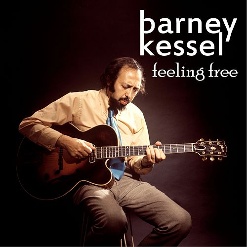 Play & Download Feeling Free (Digitally Remastered) by Barney Kessel | Napster
