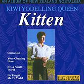 Play & Download Kiwi Yodelling Queen - An Album Of New Zealand Nostalgia by Kitten | Napster