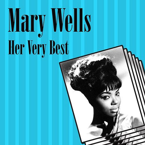 Play & Download Her Very Best by Mary Wells | Napster