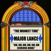 Play & Download The Monkey Time / Um, Um, Um, Um, Um, Um (Curious Mind) by Major Lance | Napster