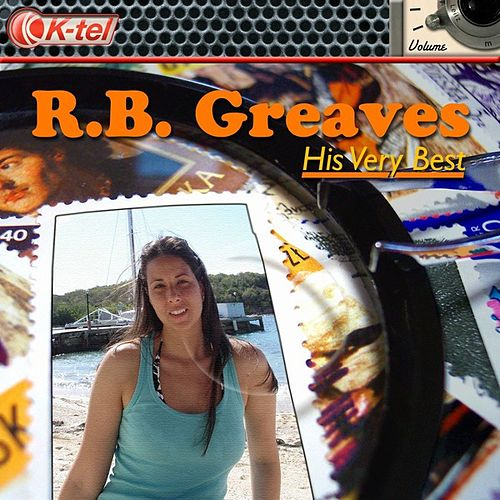 Play & Download His Very Best by R. B. Greaves | Napster