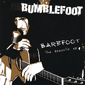 Barefoot - the acoustic ep by Bumblefoot