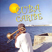 Play & Download Cuba Caribe by Various Artists | Napster