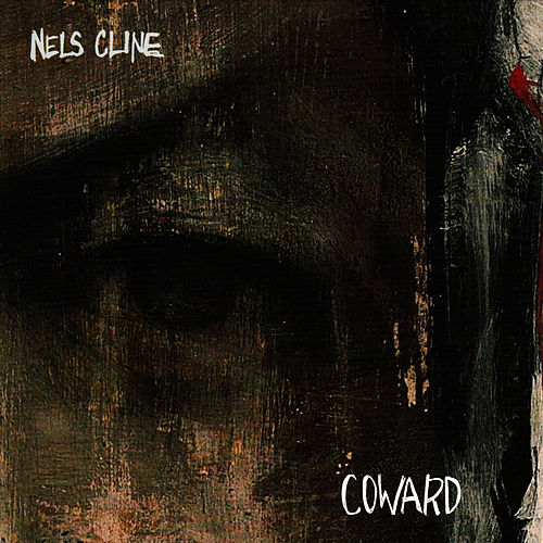 Play & Download Coward by Nels Cline | Napster