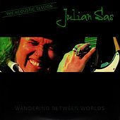 Play & Download Wandering Between Worlds: The Acoustic Session by Julian Sas | Napster