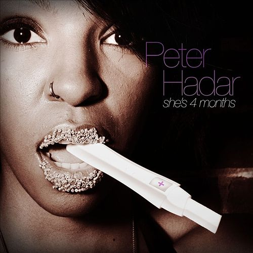Play & Download She's 4 Months! by Peter Hadar | Napster