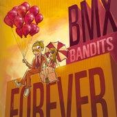 BMX Bandits Forever by BMX Bandits