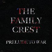 Prelude to War by The Family Crest