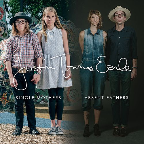 Play & Download Single Mothers Absent Fathers by Justin Townes Earle | Napster