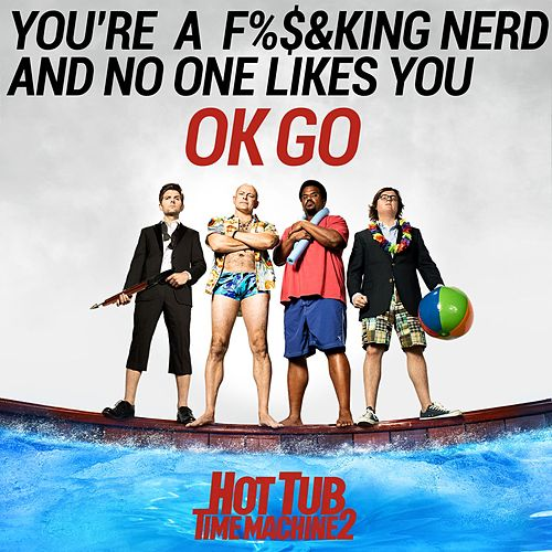 Play & Download You're a Fucking Nerd and No One Likes You by OK Go | Napster