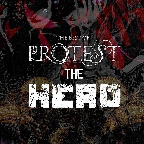 The Best of Protest the Hero by Protest The Hero