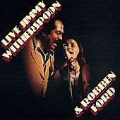 Jimmy Witherspoon & Robben Ford (Live at The Ash Grove, 1976) by Robben Ford