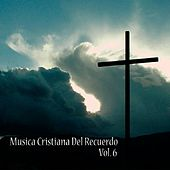 Música Cristiana del Recuerdo, Vol. 6 by Various Artists
