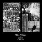 Elektrik by Vince Watson