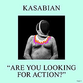 Are You Looking for Action? de Kasabian
