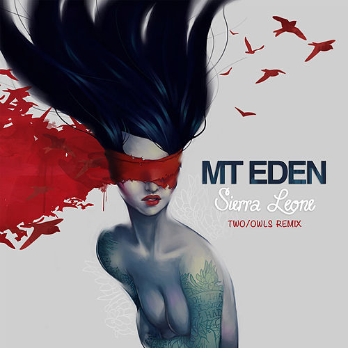 Sierra Leone (TWO/OWLS Remix) by Mt. Eden