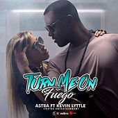 Play & Download Turn Me On Fuego by Astra | Napster