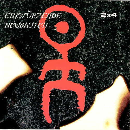 Play & Download 2 x 4 by Einsturzende Neubauten | Napster