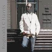 Ridin Thru Campcreek: Long Day (Instrumental) by Reginald C Harris