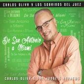 Play & Download De San Antonio a Miami by Carlos Oliva Y Los Sobrinos... | Napster