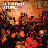 Live at the Verge by Elephant Stone