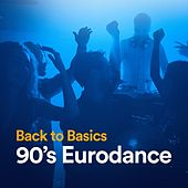 Back to Basics 90's Eurodance by Various Artists