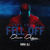 They Said I Fell Off by Drew Deezy